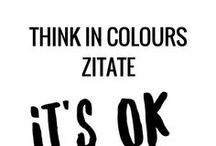 THINK IN COLOURS | Zitate