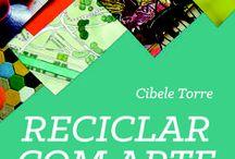 RECICLAR COM ARTE / Livro - Reciclagem artística, pintura, design e biografias de artistas inspiradores.