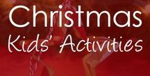 Christmas for Kids / Christmas activities and ideas for kids and families