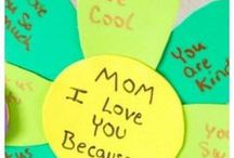 Mother's Day / Mother's Day classroom activities, gifts kids can make, and more.