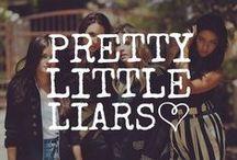Pretty Little Liars / by Chelsea Stewart