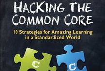 Hacking the Common Core / Content that helps teachers and parents learn to easily implement Common Core Standards, while making learning fun.