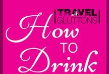 How to Drink / If only those tricky drinks came with a set of instructions. Now they do! Bottoms up!