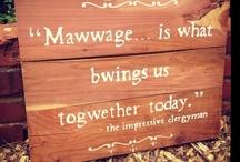 Mawwage / by Katie Beyoglides