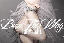 Lady Gaga / Big Fan / by Adriana Villanueva
