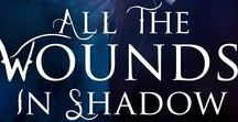 Book 2: All the Wounds In Shadow / This board is about ALL THE WOUNDS IN SHADOW, Book 2 of The Healing Edge paranormal romantic suspense series, set to release from Diversion Books on August 23, 2016! Info and pre-order links at AniseEden.com/books