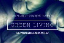 Green Living / http://independentbuilders.com.au/
