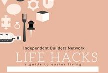 Life Hacks That Help / http://independentbuilders.com.au/