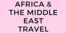 Africa & the Middle East Travel / Africa Travel | Middle East Travel | Things to do in Africa | Things to do in the Middle East |