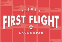 First Flight Magazine | Launchpad Issue 1 / Welcome to First Flight, the first social magazine curated by seasoned agents for first-time homebuyers. Peruse Issue 1, Launchpad, as we lay the groundwork to help first timers get on their feet for take-off. Happy Flying!