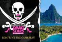 2015 Drag Stars At Sea: Pirates Of The Caribbean / Drag Stars At Sea Cruise. January 23 – 30, 2016 San Juan, St Thomas, St John, St Croix, Antigua, St Lucia, Granada