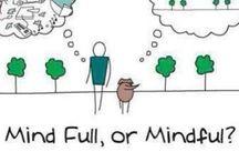 Mindfulness  / by Cass Ramos
