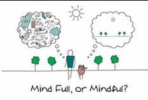 Mindfulness / Mindfulness results into bringing more peace, compassion, gratitude and acceptance to life.