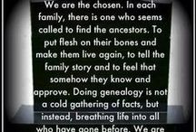 Genealogy / A collection of genealogy quotes, tips, and ways to do genealogy.
