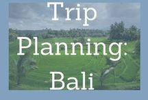 Trip planning- Bali / Trip ideas for a stay on the Indonesian island of Bali