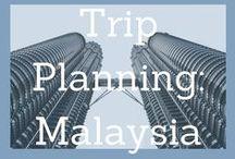 Trip planning- Malaysia