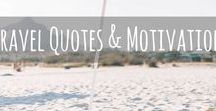 Travel Quotes and Motivation / Find your travel mantra. What inspires you to travel? Chase your wanderlust and follow your dreams with these motivating travel quotes.