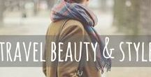 Travel Beauty & Style / Beauty, fashion, and style tips for travel. Makeup advice for travel and backpacking, beauty and hairstyle tips for travelers, what to pack, travel outfit inspiration. and more to look flawless while you're chasing your wanderlust. (PS - these tips are for men AND women. And everyone in between!)