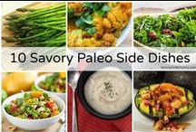 Sides ~ Paleo & Primal / Extras to go with a meal, but of course, double up the portion and these could be an entire meal.