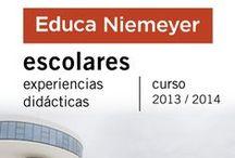 Escolares 2013-14 / Experiencias didácticas para escolares Educa Niemeyer curso 2013-2014 (febrero a junio) http://www.educaniemeyer.org/p566985-escolares.html