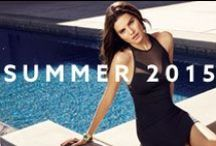 Summer 2015 / This season's styles explore the freedom of summer in a sexy and natural way.