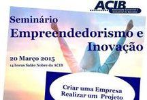 """Seminário sobre """"Empreendedorismo e Inovação"""" :: ACIB / No passado 20 de Março, participamos no seminário promovido pela Associação Comercial e Industrial de Barcelos (ACIB) subordinado ao tema """"Empreendedorismo e Inovação"""". Natália Mil-Homens Pereira, apresentou a Vestidos de Sonho com exemplo á plateia."""
