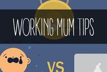Working Mums Tips / Tips and tricks for mums who try to keep working while pregnant or taking care of their children.