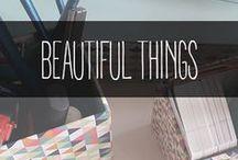 Beautiful Things / Pretty things I find around me and I like to keep. #VarroJoannaDesign