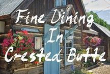 Crested Butte: Dining Guide / You're in Crested Butte, and it's time to eat. Where to? Breakfast/ Coffee/ Lunch/ Dinner/ Fine Dining/ Casual Dining