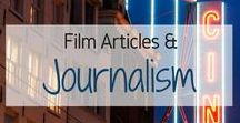 Film Articles & Journalism / Film Articles. Film Journalism. Film magazines. Film Criticism. Film Reviews. Film Director Profiles. Film Opinions. Film Analysis. Film Theory.