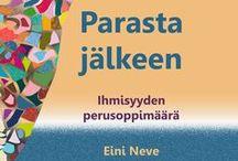 PARASTA JÄLKEEN - Ihmisyyden perusoppimäärä / PARASTA JÄLKEEN -teoksen on syytä kuulua jokaisen ihmisen perusoppimäärään. Keneltäkään ei saa salata tietoa siitä, kuinka valetaan vankka perusta omalle mielenterveydelle ja aidoksi aikuiseksi kypsymiselle. http://www.einineve.com/