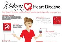 Healthy Heart / Heart disease is the number one killer of women. Keep your heart healthy!
