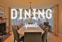 Dining Spaces / Some of our favorite dining spaces
