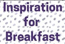 Interesting Recipes for Breakfast / Recipes to inspire you at Breakfast