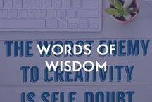 WORDS OF WISDOM #WOW / Inspiring quotes about creativity!