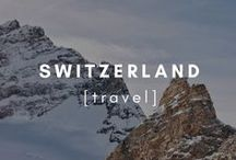 Travel | Switzerland / Inspirational tips and photographs from around Switzerland.