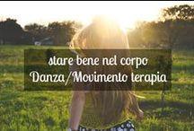 Danza movimento terapia / I miei corsi, gli eventi e tutto quello che mi piace, trovato sul web, dedicato alla Danza movimento terapia