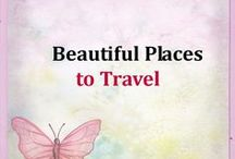 Beautiful Places to Travel / Don't miss these travel destinations