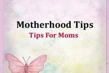 Motherhood Tips & Guide / For Moms. Motherhood tips, motherhood guide, resources and more