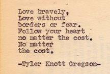 "Tyler. Knott. Gregson. / ""Love is the poetry of the senses."" ~ Honore de Balzac"