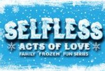 """Selfless Acts of Love / New 5-week Family """"Frozen"""" Fun Series called Selfless Acts of Love on Wednesday Nights from 6:30pm - 7:30pm in the CLC."""