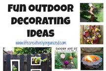 Outdoor Decorating / Great ideas for making your outdoor space organized, decluttered, and beautiful.