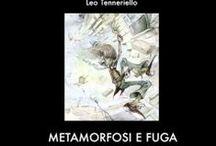 Metamorfosi e Fuga / LEO TENNERIELLO METAMORFOSI E FUGA il Raggio Verde edizioni www.ilraggioverdesrl.it