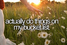 Bucket List. / I want to accomplish all of the things on this list one way or another. It's happening.