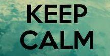 ! Keep Calm !