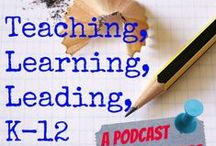 podcast / The Teaching Learning Leading K12 Podcast. A podcast for educators. An audio podcast that is focused on finding resources for teachers, administrators, schools, and school districts.