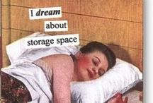 Storage!!!!!  / by Contesa Evans Garni