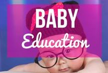 Baby Education / The first few months and years are crucial to baby's learning. Here are some educational activities and toys to help raise a smart baby.