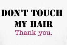 Don't Touch My Hair / healthy beautiful black hair