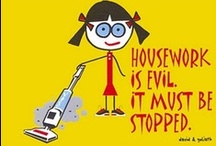 "That's Funny: Housework / ""Housework won't kill you, but then again, why take the chance?"" ~ Phyllis Diller"